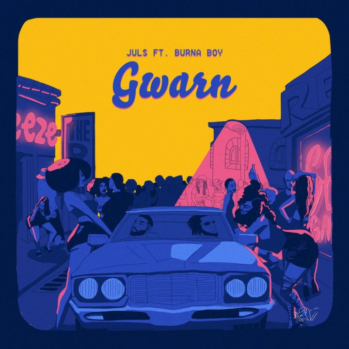 "48. Juls ft Burna Boy, ""Gwarn"""