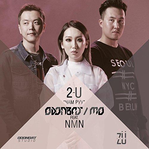 "12. Odonbat & MO ft. NMN, ""Cham Ruu (2-U)"""