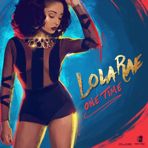 """89. Lola Rae, """"One Time"""""""