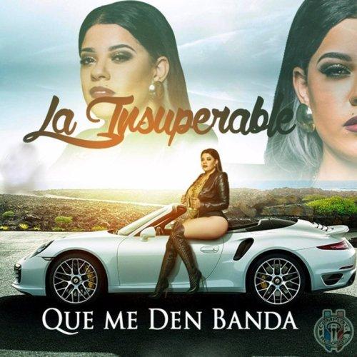 """73. La Insuperable, """"Que Me Den Banda"""""""