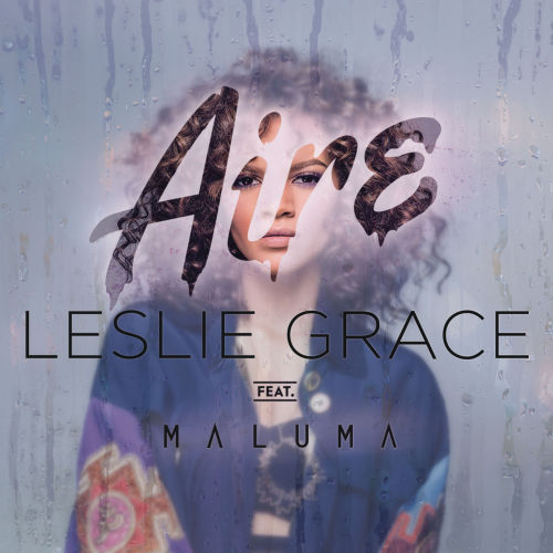"""55. Leslie Grace ft. Maluma, """"Aire"""""""