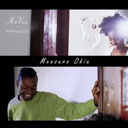 """22. MzVee ft. Pappy Kojo, """"Mensuro Obia"""""""