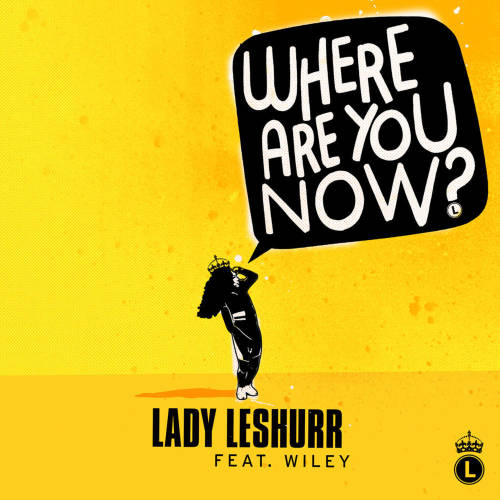 "13. Lady Leshurr ft. Wiley, ""Where Are You Now"""