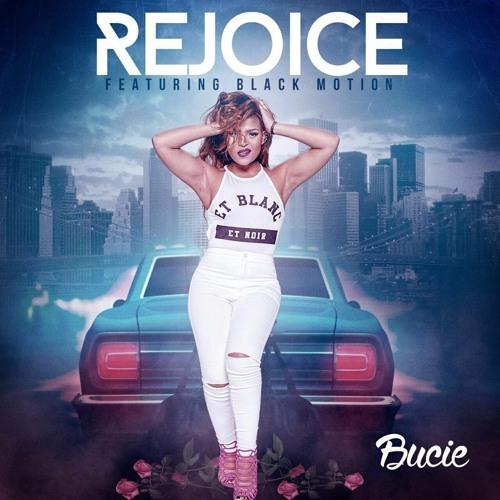 """8. Bucie ft. Black Motion, """"Rejoice"""""""