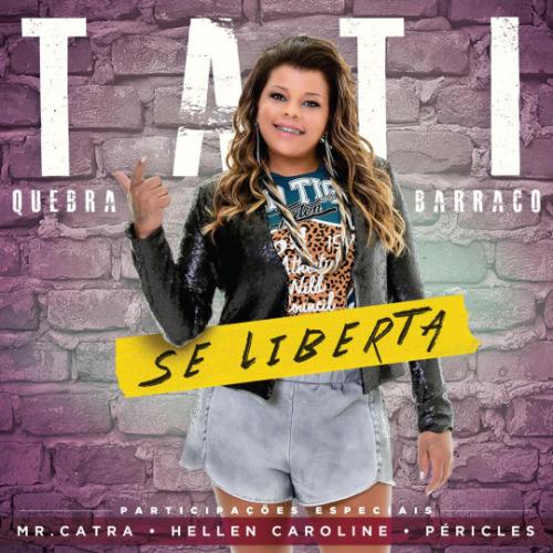 "98. Tati Quebra Barraco, ""Se Liberta"""