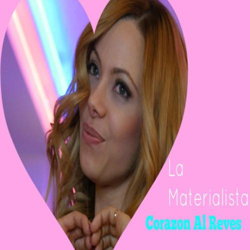 """86. La Materialista, """"Corazón al Revés"""""""
