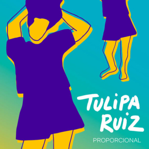 "84. Tulipa Ruiz, ""Proporcional"""