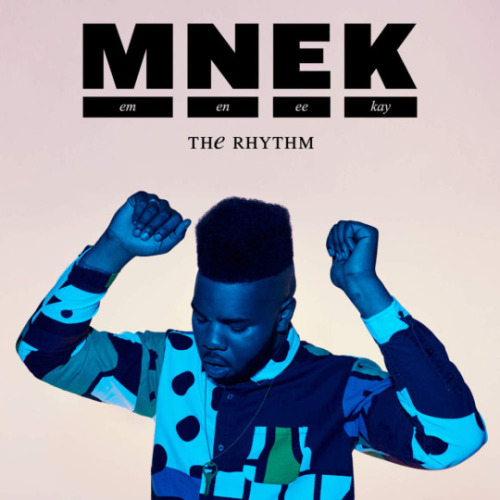 "70. MNEK, ""The Rhythm"""