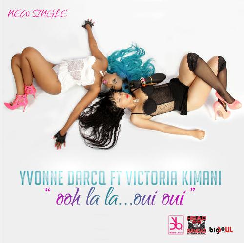 "17. Yvonne Darcq ft. Victoria Kimani, ""Ooh La La Oui Oui"""