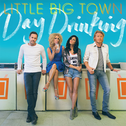 "73. Little Big Town, ""Day Drinking"""