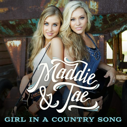 "58. Maddie & Tae, ""Girl in a Country Song"""