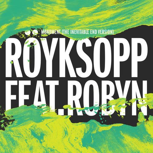 "46. Röyksopp ft. Robyn, ""Monument"""
