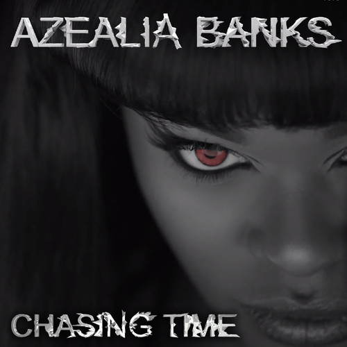 "24. Azealia Banks, ""Chasing Time"""