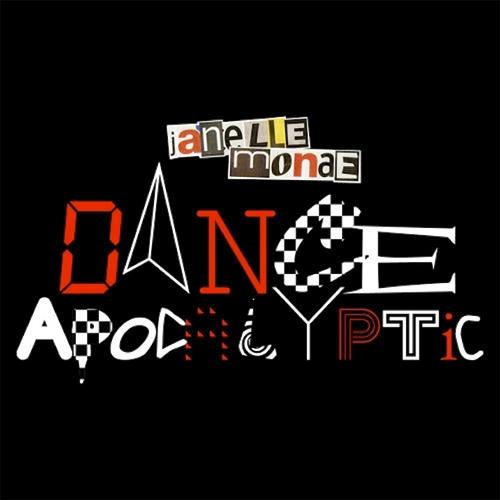 "86. Janelle Monáe, ""Dance Apocalyptic"""