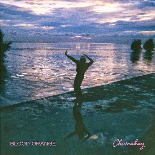 """75. Blood Orange, """"Chamakay"""""""