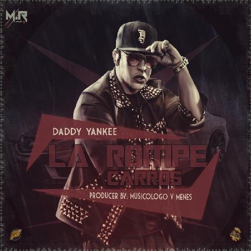 "72. Daddy Yankee, ""La Rompe Carros"""