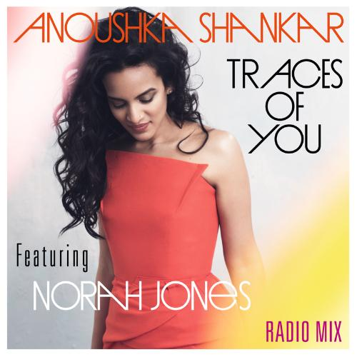 "66. Anoushka Shankar ft. Norah Jones, ""Traces of You"""