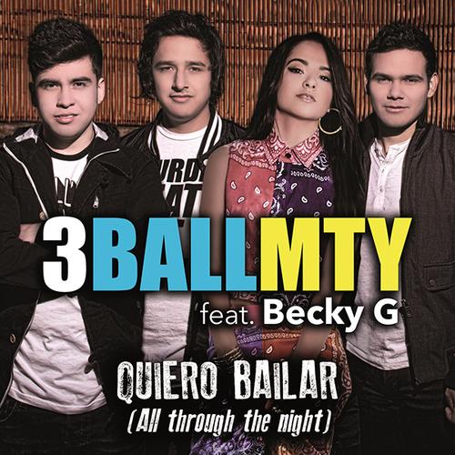 """51. 3BallMTY ft. Becky G, """"Quiero Bailar (All Through the Night)"""""""