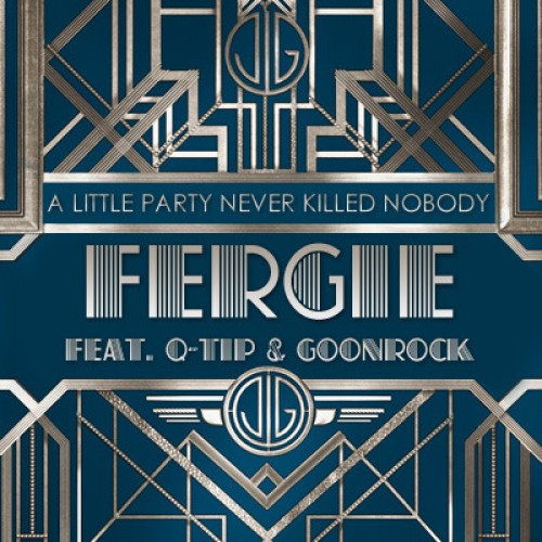 "50. Fergie ft. Q-Tip & GoonRock, ""A Little Party Never Killed Nobody (All We Got)"""