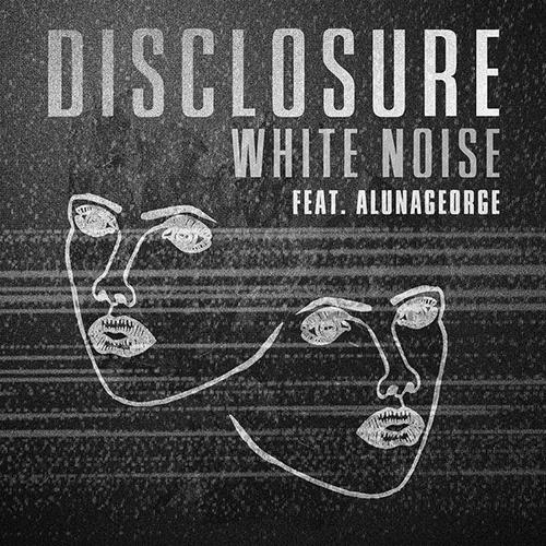 """43. Disclosure ft. AlunaGeorge, """"White Noise"""""""