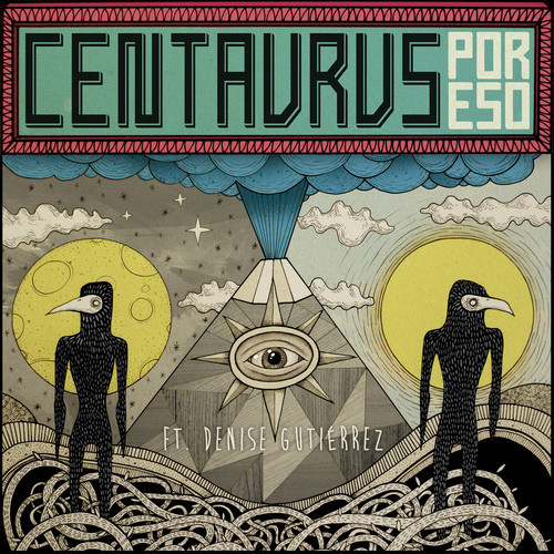 "14. Centavrvs ft. Denise Gutiérrez, ""Por Eso"""
