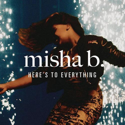 "12. Misha B, ""Here's to Everything (Ooh La La)"""
