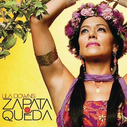"83. Lila Downs ft. Celso Piña & Totó La Momposina, ""Zapata Se Queda"""