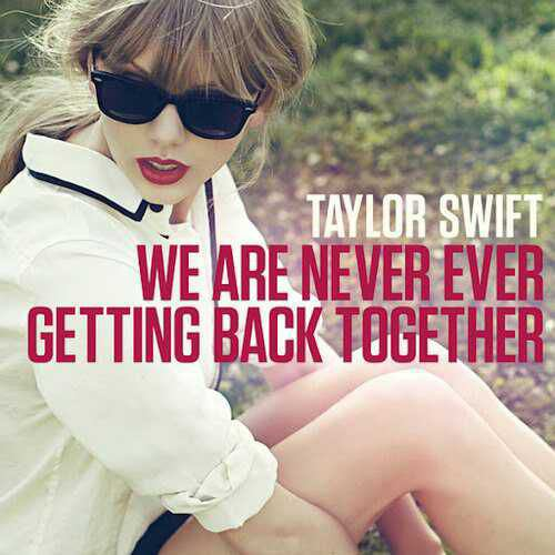 "74. Taylor Swift, ""We Are Never Ever Getting Back Together"""