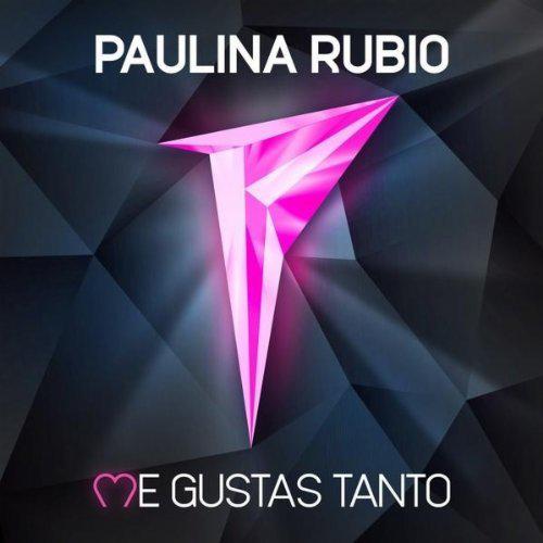 "65. Paulina Rubio, ""Me Gustas Tanto"""