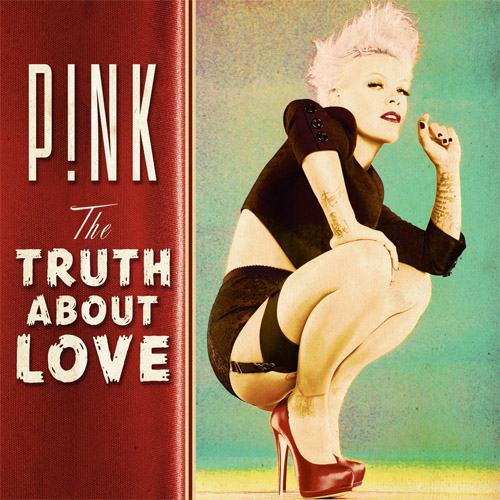 "46. P!nk, ""The Truth About Love"""