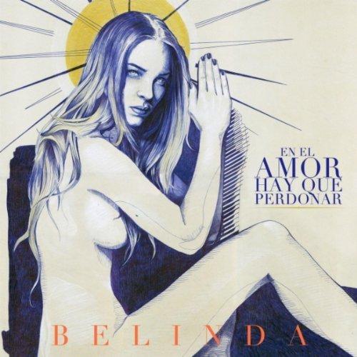 """29. Belinda, """"En el Amor Hay Que Perdonar"""""""