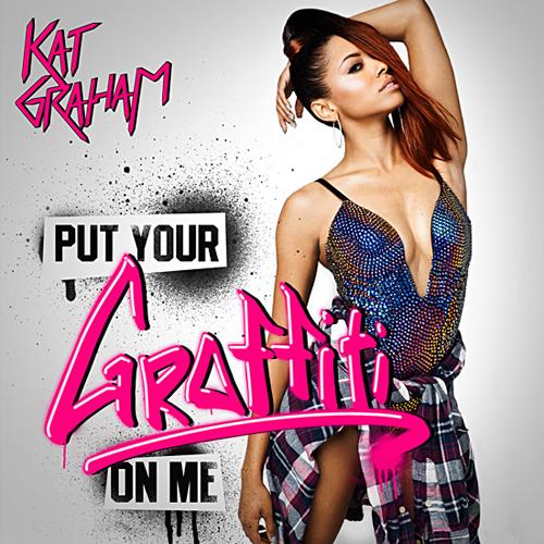 """28. Kat Graham, """"Put Your Graffiti On Me"""""""