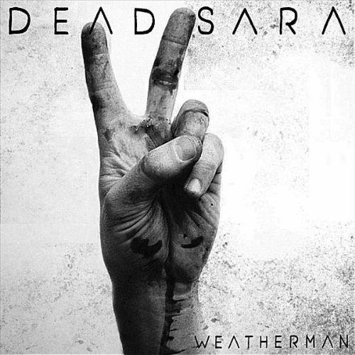"7. Dead Sara, ""Weatherman"""