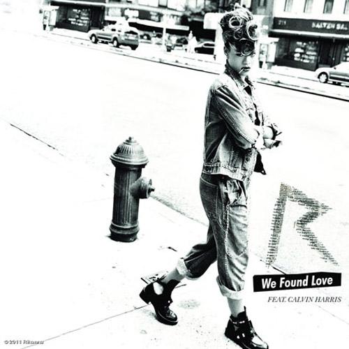 "97. Rihanna ft. Calvin Harris ""We Found Love"""