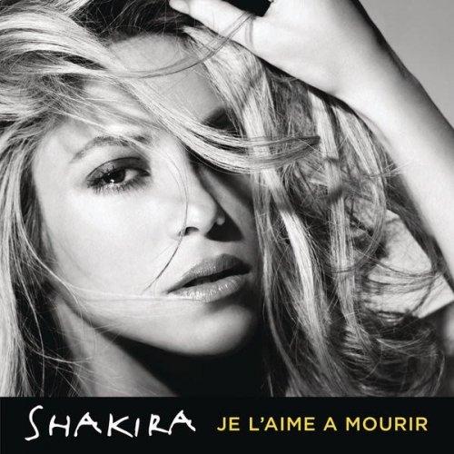 "62. Shakira ""Je L'aime à Mourir"""