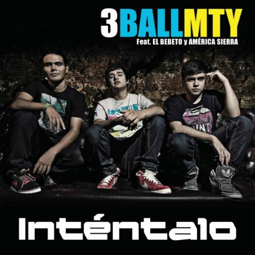 "57. 3Ball MTY ft. El Bebeto & América Sierra ""Inténtalo"""