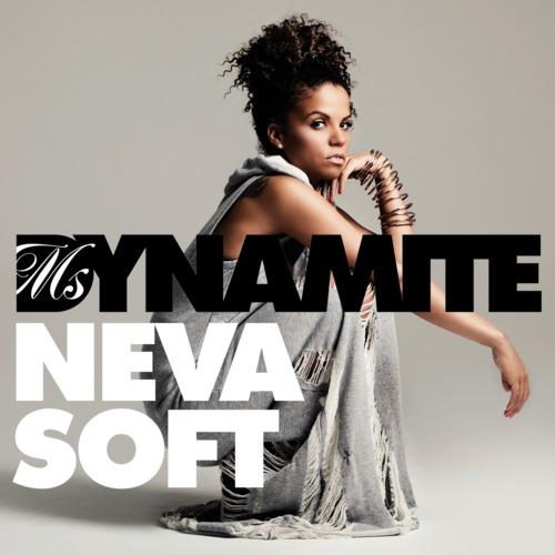"""46. Ms. Dynamite """"Neva Soft"""""""