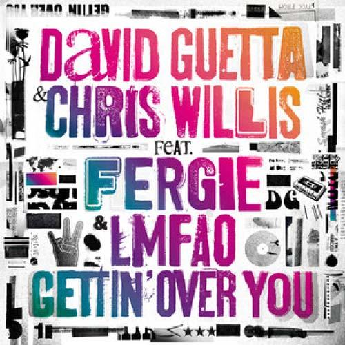 "84. David Guetta ft. Chris Willis, Fergie & LMFAO, ""Gettin' Over You"""