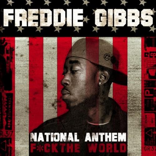 "76. Freddie Gibbs, ""National Anthem (Fuck the World)"""