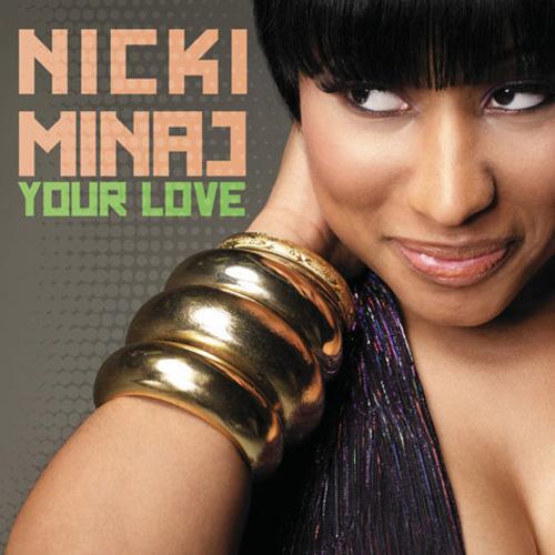 "70. Nicki Minaj, ""Your Love"""