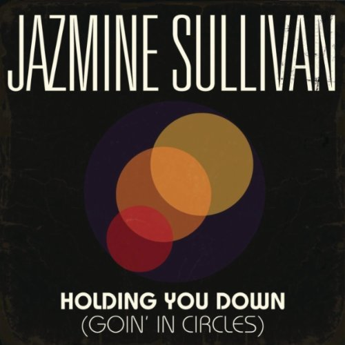 "39. Jazmine Sullivan, ""Holding You Down (Goin' in Circles)"""