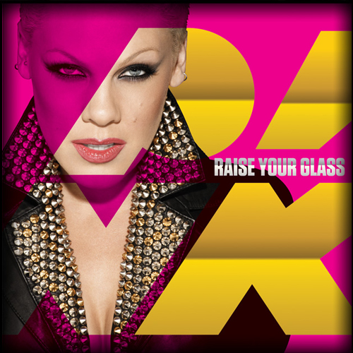"38. P!nk, ""Raise Your Glass"""