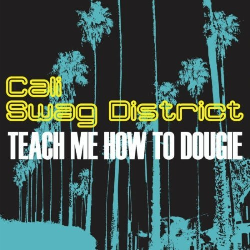 """29. Cali Swag District, """"Teach Me How to Dougie"""""""