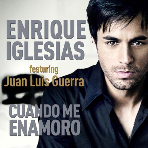 """30. Enrique Iglesias ft. Juan Luis Guerra, """"Cuando Me Enamoro"""""""