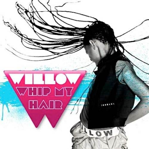 """24. Willow, """"Whip My Hair"""""""