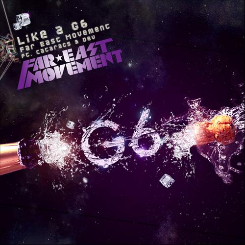 "16. Far East Movement ft. Cataracts & Dev, ""Like a G6"""