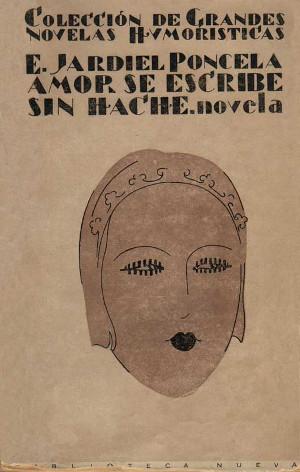 Enrique Jardiel Poncela,  Amor se escribe sin hache  (1928)