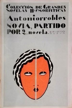 Antoniorrobles,  Novia, partido por dos  (1929)