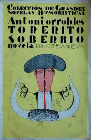 Antoniorrobles,  Torerito Soberbio  (1932)