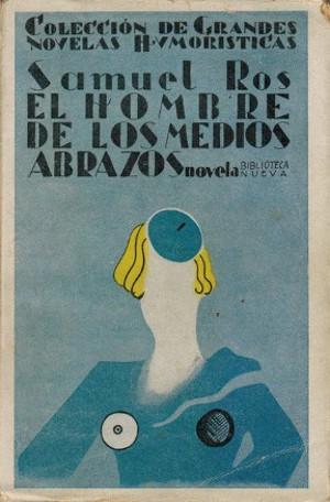 Samuel Ros,  El hombre de los medios abrazos  (1932)